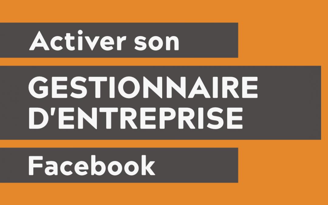 Activer son gestionnaire d'entreprise Facebook