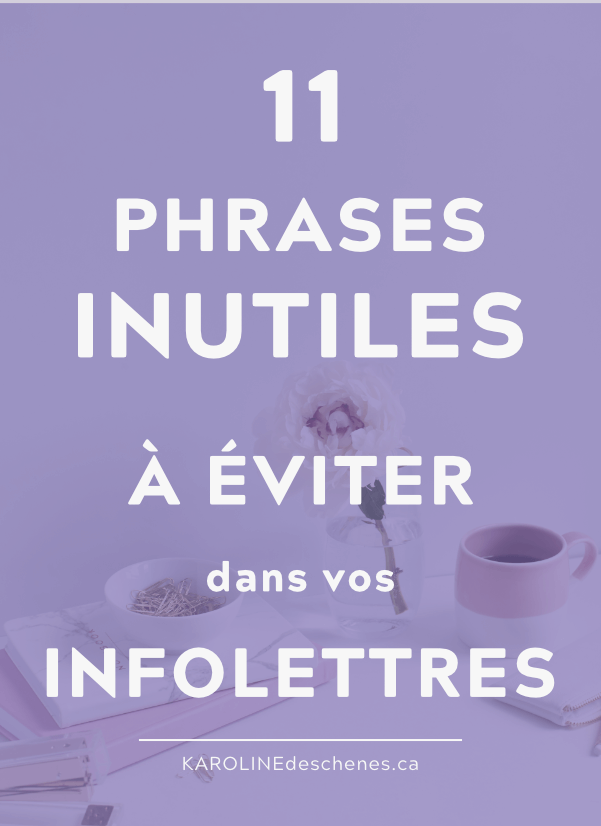 """Tasse et fleur sur bureau blanc et fond blanc avec du texte par dessus qui dit """"11 phrases inutiles à éviter dans vos infolettres"""""""